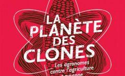 La Planète des clones, les agronomes contre l'agriculture paysanne.