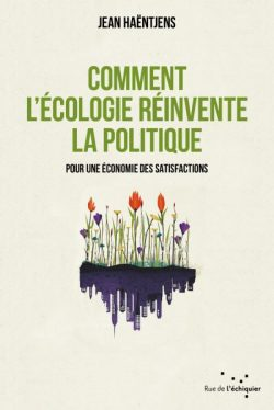 Comment l'écologie réinvente la politique.